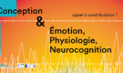 N°1 – Conception & Émotion, Physiologie, Neurocognition